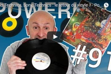 Audio Technica, Sony, Technics : le retour du vinyle ? - Power! #91